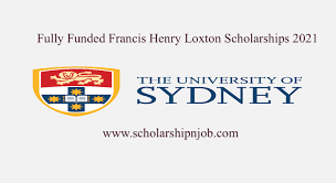Fully Funded Francis Henry Loxton Scholarships - University of Sydney, Australia