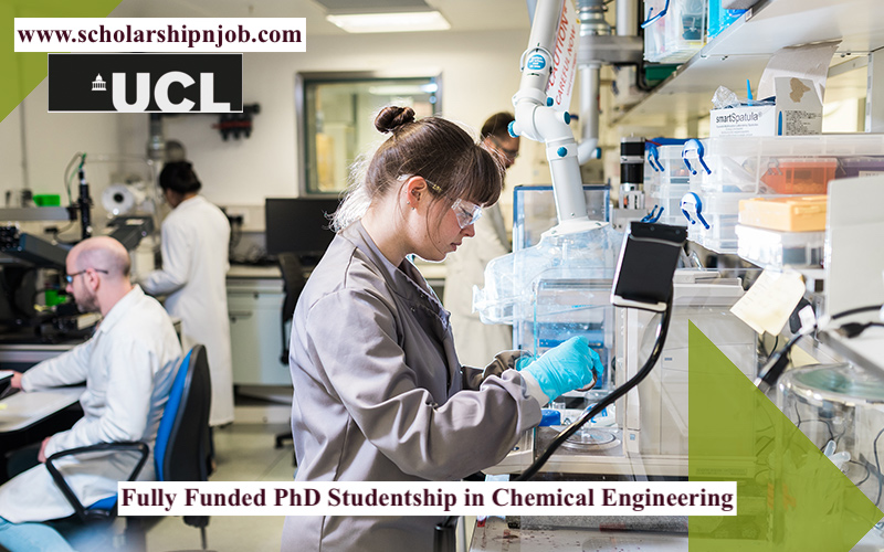 Fully Funded PhD Studentship in Chemical Engineering - University College London, United Kingdom