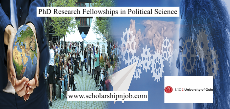 Fully Funded PhD Research Fellowships in Political Science - University of Oslo, Norway