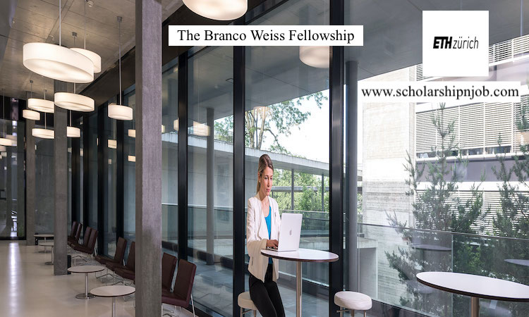 Fully Funded Branco Weiss Fellowships - Switzerland