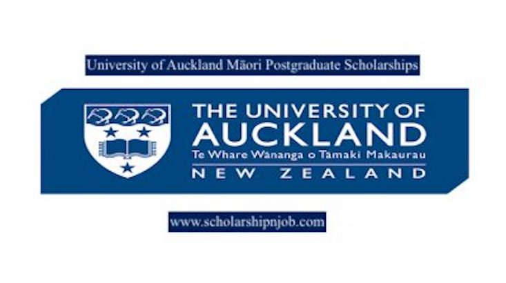 Fully Funded University of Auckland Māori Postgraduate Scholarships - University of Auckland, New Zealand